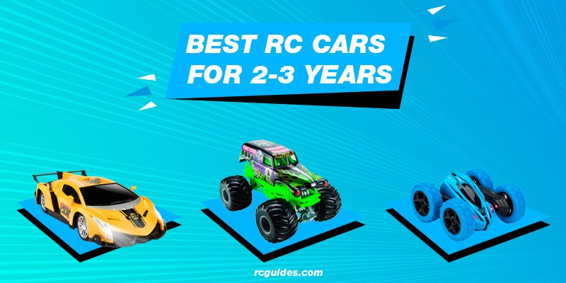 List with best rc cars for 2-3 y.o. children.