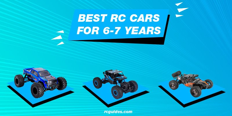 list best rc cars for 6-7.