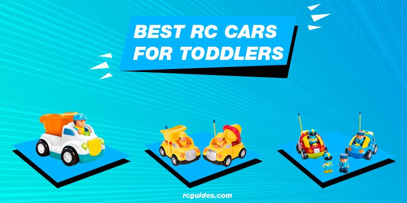 List of top rc cars for toddlers.