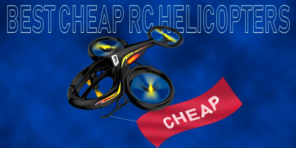 Best cheap rc helicopters