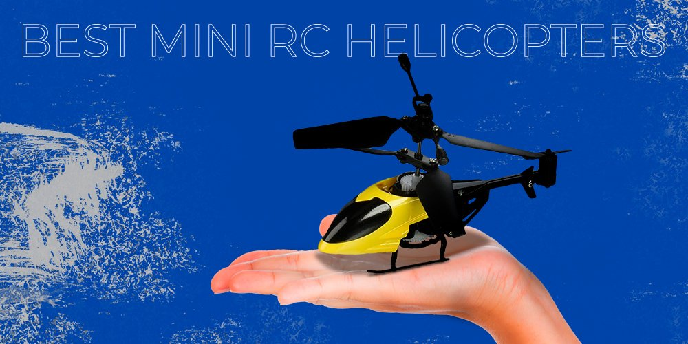 Best mini rc helicopters for everyone.