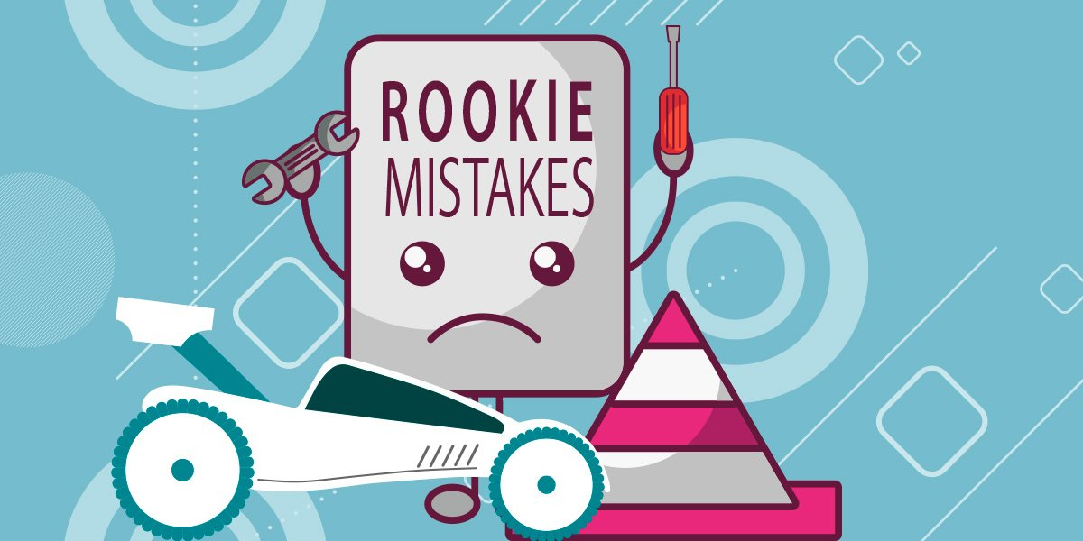 Usual mistakes that rookie make.